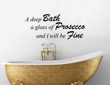 un Profundo baño a glass of PROSECCO and I'll Be Fine ADHESIVO pared imagen