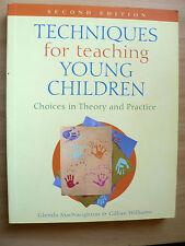 TECHNIQUES FOR TEACHING YOUNG CHILDREN - 2ND EDITION - GLENDA MACNAUGHTON