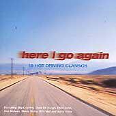 Various Artists - Here I Go Again : 18 Hot Driving Classics (cd 1999)
