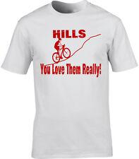 Cyclisme T-Shirt Cycliste T-Shirt Vélo Grimpeur Drôle Hills You Love Them Bonnes