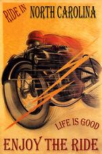 MOTORCYCLE RIDE IN NORTH CAROLINA LIFE IS GOOD ENJOY BIKE VINTAGE POSTER REPRO