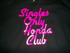 JDM STYLE SOHC SINGLES ONLY HONDA CLUB T-SHIRT HONDA CIVIC INTEGRA EK EG EF SI