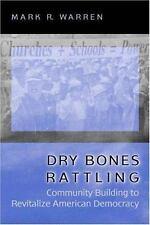 Dry Bones Rattling: Community Building to Revitalize American Democracy (Paperba