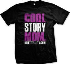 Cool Story Mom Don't Tell It Again Funny Meme Sayings  Mens T-shirt