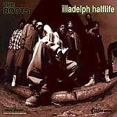 Roots, Illadelph Halflife, Excellent