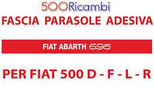 FIAT 500 F/L/R FASCIA PARASOLE VETRO PARABREZZA COLORE ROSSA SCRITTA ABARTH 695