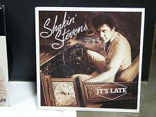 SHAKIN STEVENS It's late  a 3634