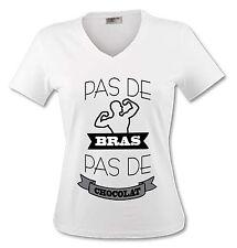 T-shirt Femme Pas de bras pas de chocolat - Humour noir - du S au XL