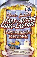 Uncle John's Fast-Acting Long-Lasting Bathroom Reader Bathroom Readers Institute
