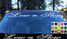 Low n Slow Windshield Die Cut Vinyl Decal Sticker Car truck SUV Euro Sport