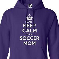 I Can't Keep Calm I'm a Soccer Mom HOODIE - Hooded Jumper Sweater Sweatshirt