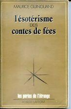 L'ESOTERISME DES CONTES DE FEES - Maurice Guinguand 1982