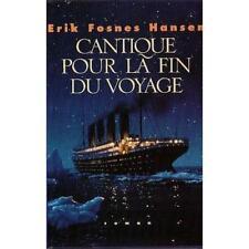Cantique pour la fin du voyage.Erik Fosnes HANSEN.France Loisirs  H001
