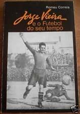 JORGE VIEIRA E O FUTEBOL DO... (Signed by Jorge Vieira)