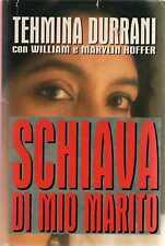 SCHIAVA D MIO MARITO.TEHMINA DURRANI,CON W.E M.HOFFER