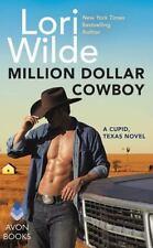 Million Dollar Cowboy: A Cupid, Texas Novel, Wilde, Lori, New Condition, Book