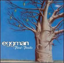EGGMAN- FIRST FRUITS. CD.