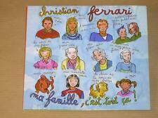CD / CHRISTIAN FERRARI / MA FAMILLE C'EST TOUT CA / TRES BON ETAT