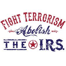 Fight Terrorism Abolish IRS T-shirt Small Medium Large XL 2XL 3XL Conservative