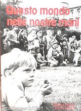 QUESTO MONDO NELLE NOSTRE MANI Charles Piguet e Michel Sentis Filosofia Manuale