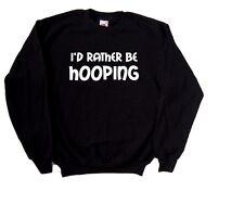 I'd Rather Be Hooping Sweatshirt