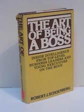 The Art of Being a Boss by Robert J. Schoenberg
