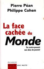 """La Face cachée du monde """" P. Péan - P. Cohen """" ( 6891 )"""