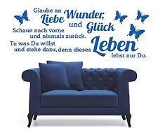 X809 Wandtattoo Spruch - Glaube an Wunder Liebe und Glück Leben Wandaufkleber