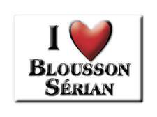 MAGNETS FRANCE - MIDI PYRÉNÉES SOUVENIR AIMANT I LOVE BLOUSSON SÉRIAN (GERS)