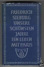 Friedrich Sieburg: Unsere schönsten Jahre (Paris) 1957