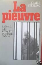 LA PIEUVRE LA MAFIA A LA CONQUETE DU MONDE 1945-1989  CLAIRE STERLING