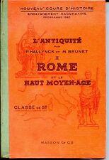 MANUEL SCOLAIRE - HISTOIRE - L'ANTIQUITE II - Hallynck et Brunet 1943