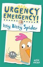 Urgency Emergency! Itsy Bitsy Spider-ExLibrary
