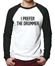 I Prefer the Drummer - Drumming Gift Men Baseball Top
