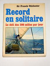 Sir Francis Chichester RECORD EN SOLITAIRE Le défi des 200 milles par jour