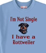Dog T Shirt - I'm Not Single I Have A Rottweiler - Adopt Animal Men Women # 24