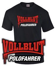 T-Shirt VOLLBLUT POLOFAHRER Polo 1 2 3 4 5 GTI GTD R Tuning 86 C 6 N 2 9 N 3 R C