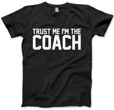 Trust Me I'm The Coach - Team Sports Mens Unisex T-Shirt