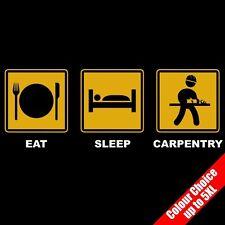 Eat Sleep Menuiserie Travail Du Bois Artisan Drôle T-Shirt 16 Couleurs - pour