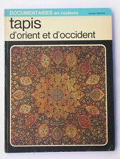 Tapis d'orient et d'occident - Tapisserie Artisanat - Art décoratif