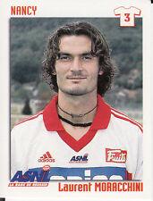 N°243 LAURENT MORACCHINI AS.NANCY VIGNETTE PANINI FOOTBALL 99 STICKER 1999