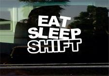 EAT SLEEP SHIFT VINYL STICKER