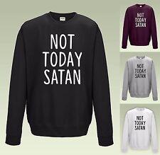 NOT TODAY SATAN Sweatshirt - JH030 - Funny Student Cool Sweater Jumper Jesus