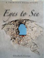 NEW  Bible Study Workbook EYES TO SEE, Elizabeth George