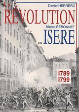 La revolution en Isere.1789 / 99.Daniel HERRERO & Michel PERONNET   SV1