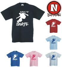 Nacida Skateboard infantil Skateboard Camiseta Graciosa 3 años UPTO 13yrs