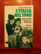 MARCO INNOCENTI - L' ITALIA NEL 1940 - MURSIA 1990