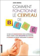 COMMENT FONCTIONNE LE CERVEAU DE BEBE - JOHN MEDINA