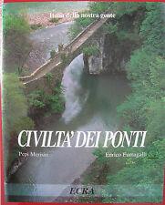 P. Merisio E. Fumagalli-LA CIVILTA' DEI PONTI-Italia della nostra gente-ECRA '97