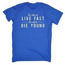 Trop Lent à vivre vite trop vieux pour mourir jeune T-shirt Papa Maman Anniversaire Fashion Cadeau